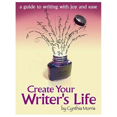 Create Your Writer's Life by Cynthia Morris