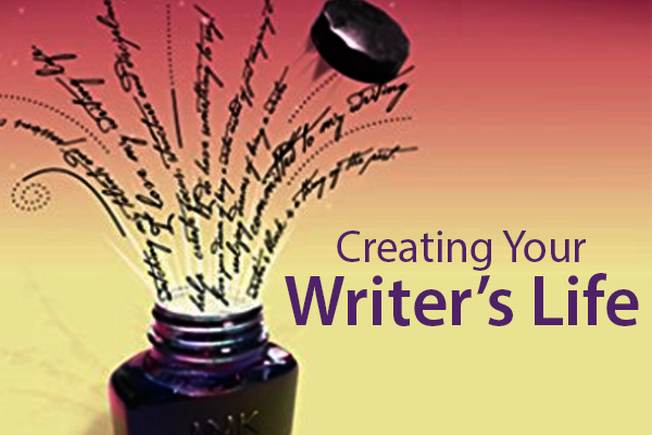 Creating Your Writer's Life