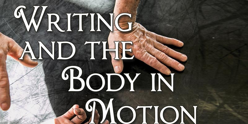 Writing and the Body in Motion