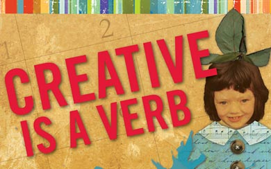 Creative is a Verb by Patti Digh