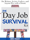 The Day Job Survival Kit by Durga Walker