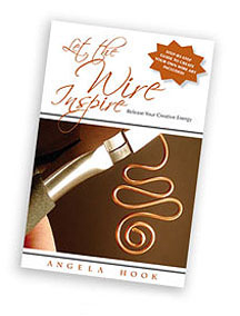 Let the Wire Inspire: Release Your Creative Energy by Angela Hook