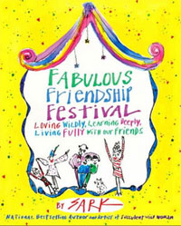 SARK's Fabulous Friendship Festival