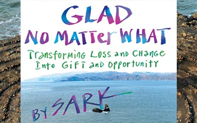 Glad No Matter What by SARK