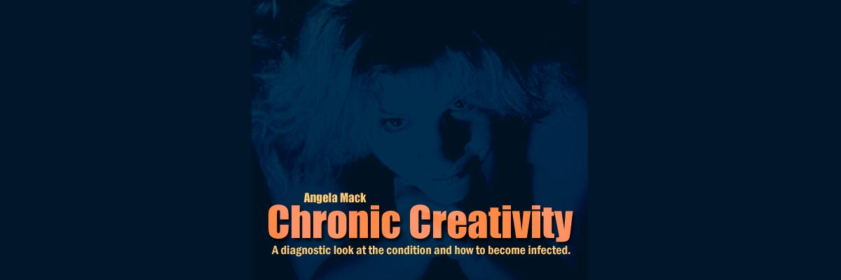 Chronic Creativity