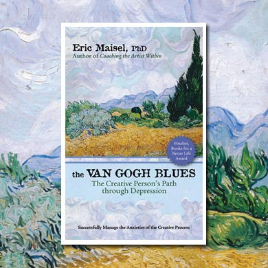 The Van Gogh Blues: The Creative Person's Path through Depression by Eric Maisel, PhD