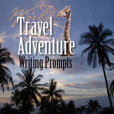 Travel Adventure Writing Prompts